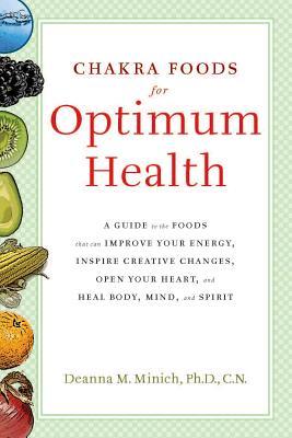 Chakra Foods for Optimum Health By Minich, Deanna M., Ph.D.